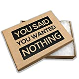 Deluxe Box of Nothing - You Said You Wanted Nothing Prank Gift Box Gag Gift for Friends Kraft Paper Gift Box Clean Humor Novelty Gifts for Family Stocking Stuffers for Spouse Kids Gag Gift Anniversary