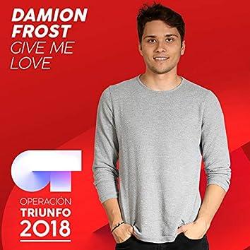 Give Me Love (Operación Triunfo 2018)