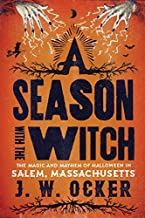 A Season with the Witch: The Magic and Mayhem of Halloween in Salem, Massachusetts PDF