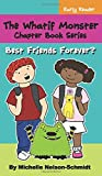 The Whatif Monster Chapter Book Series: Best Friends Forever? (6)