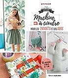 Atelier machine à coudre pour les enfants et les ados : 40 créations à partir de 7 ans