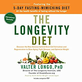 The Longevity Diet                   Written by:                                                                                                                                 Valter Longo PhD                               Narrated by:                                                                                                                                 Keith Sellon-Wright                      Length: 6 hrs and 11 mins     63 ratings     Overall 4.6