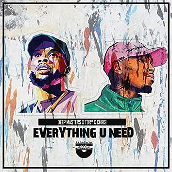 Everything U Need