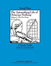 Astonishing Life of Octavian Nothing: Volume I, the Pox Party: Novel-Ties Study Guide