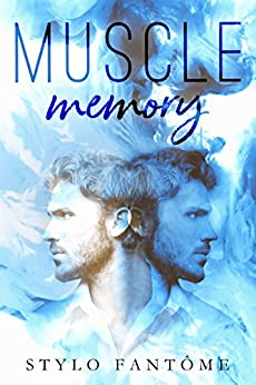 Muscle Memory by [Stylo Fantome]