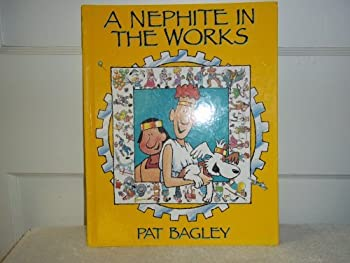 A Nephite in the Works 0875796303 Book Cover