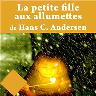 La petite fille aux allumettes                   De :                                                                                                                                 Hans Christian Andersen                               Lu par :                                                                                                                                 Lydie Lacroix                      Durée : 6 min     Pas de notations     Global 0,0