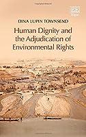 Human Dignity and the Adjudication of Environmental Rights