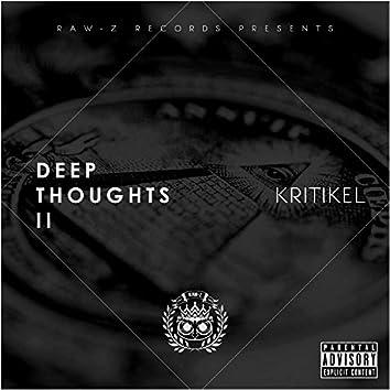 Deep Thoughts II