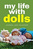 My Life With Dolls: Blank Lined Journal With Calendar For Doll Lovers