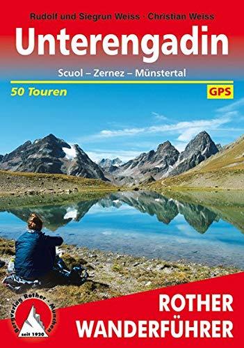 Unterengadin: Scuol - Zernez - Münstertal. 50 Touren (Rother Wanderführer)