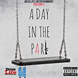 A Day in the Park (feat. Chico Black, Reeky, Chris P the Pope, Snow Polo, OTP Moses & ItsBloww) [Explicit]