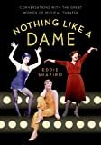 Nothing Like a Dame: Conversations with the Great Women of Musical Theater (English Edition)