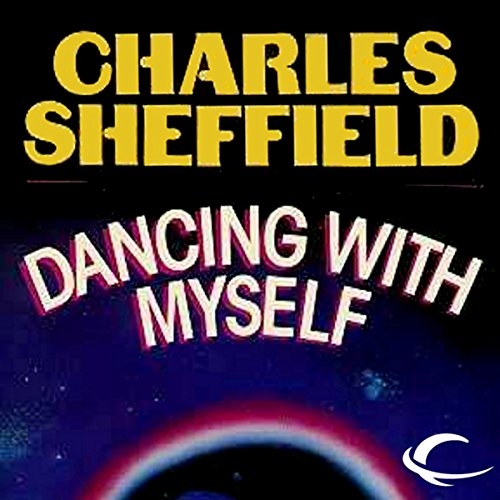 Dancing with Myself                   By:                                                                                                                                 Charles Sheffield                               Narrated by:                                                                                                                                 Steven Menasche                      Length: 14 hrs and 24 mins     1 rating     Overall 4.0