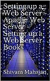 Setting up a Web Server - Apache Web Server - Setting up a Web Server Books