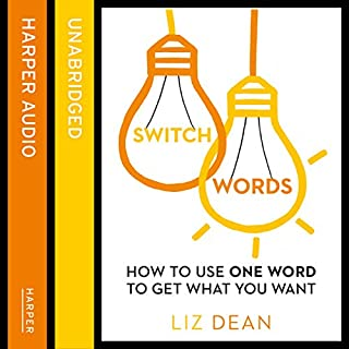 Switchwords: How to Use One Word to Get What You Want cover art