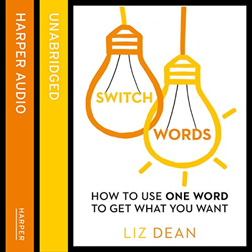 Switchwords: How to Use One Word to Get What You Want audiobook cover art