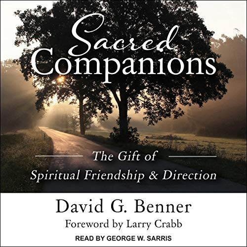Sacred Companions Audiobook By David G. Benner, Larry Crabb - foreword cover art