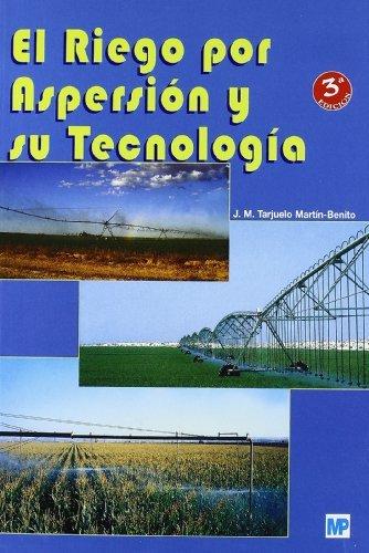 El riego por aspersión y su tecnología (Agricultura)