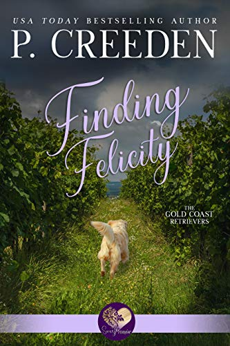 Finding Felicity (Gold Coast Retrievers Book 5) by [P. Creeden, Sweet Promise Press]