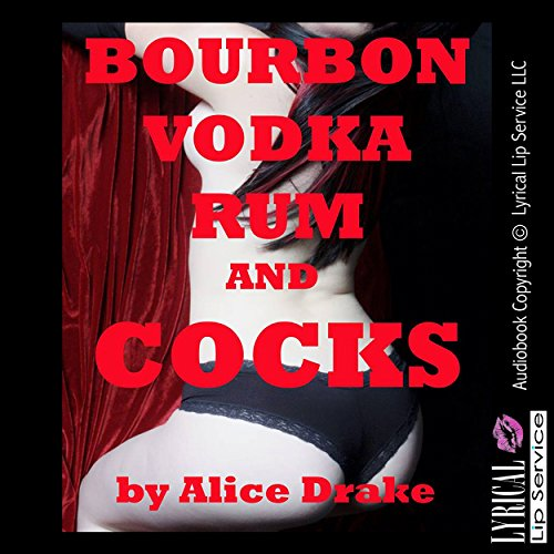 Bourbon, Vodka, Rum, and Cocks audiobook cover art