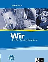 Wir - Deutsch fur junge Lerner: Arbeitsbuch 1