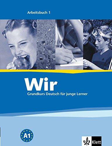Wir 1: Grundkurs Deutsch für junge Lerner. Arbeitsbuch (Wir / Grundkurs Deutsch für junge Lerner, Band 1)