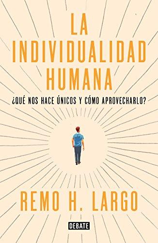Individualidad humana: Qué nos hace diferentes y cómo aprovecharlo...