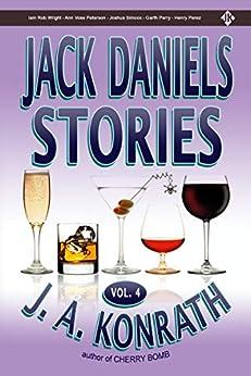 Jack Daniels Stories Vol. 4 (Jack Daniels and Associates Mysteries Book 9) by [J.A. Konrath]