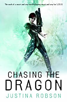Chasing the Dragon: Quantum Gravity Book Four by [Justina Robson]