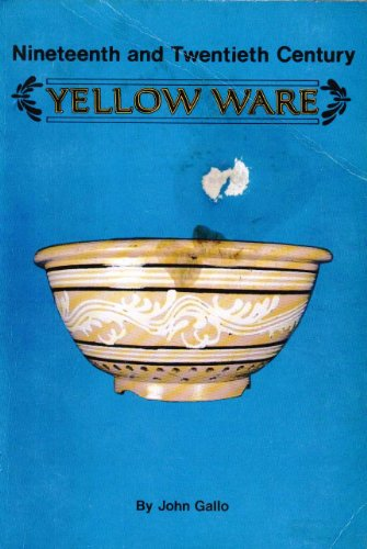 19th and 20th Century Yellow Ware (Nineteenth and Twentieth Century Yellow Ware)
