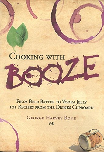Cooking with Booze: From Beer Ba...