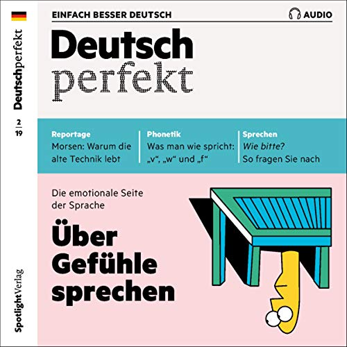 Deutsch perfekt Audio. 2/2019     Deutsch lernen Audio - Über Gefühle sprechen              By:                                                                                                                                 div.                               Narrated by:                                                                                                                                 div.                      Length: 1 hr and 1 min     1 rating     Overall 5.0