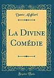 La Divine Comédie (Classic Reprint) - Forgotten Books - 22/04/2018