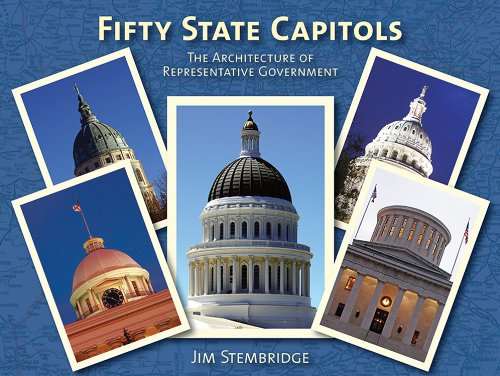 Fifty State Capitols: The Architecture of Representative Government