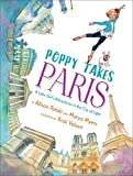 Poppy Takes Paris: A Little Girl's Adventures in the City of Light (Big City...