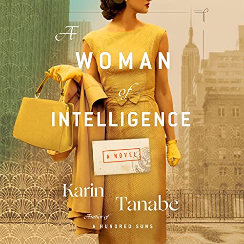 A Woman of Intelligence Audiobook By Karin Tanabe cover art