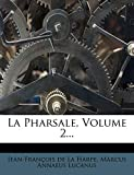La Pharsale, Volume 2... (French Edition)