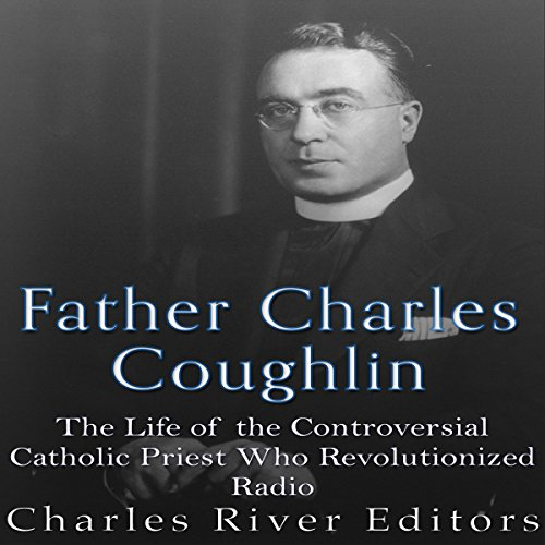 Father Charles Coughlin audiobook cover art