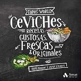 Ceviches: Recetas gustosas, frescas y originales (Tapas's World)
