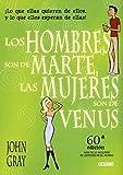 Los hombres son de Marte, las mujeres son de Venus/ Men are from Mars, Women are From Venus (Spanish Edition)