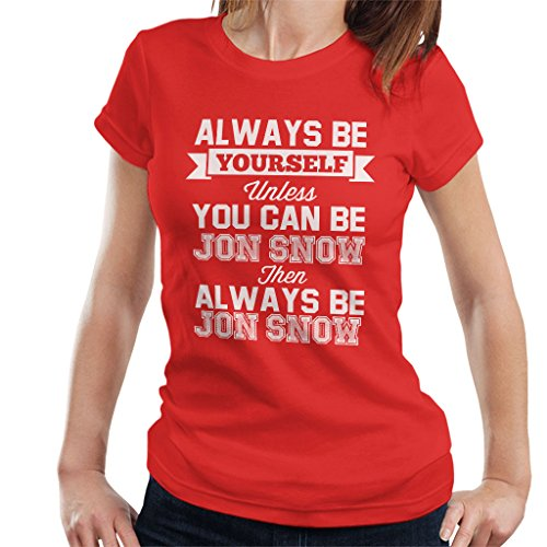 Always Be Yourself Unless You Can Be Jon Snow Game of Thrones T-shirt voor dames