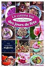 La cuisine bio des jours de fête de Marie Chioca