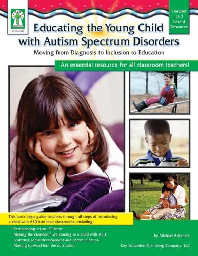 Educating the Young Child With Autism Spectrum Disorders: Moving from Diagnosis to Inclusion to Education