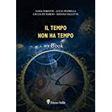 IL TEMPO NON HA TEMPO (Arcadia Vol. 8) (Italian Edition)