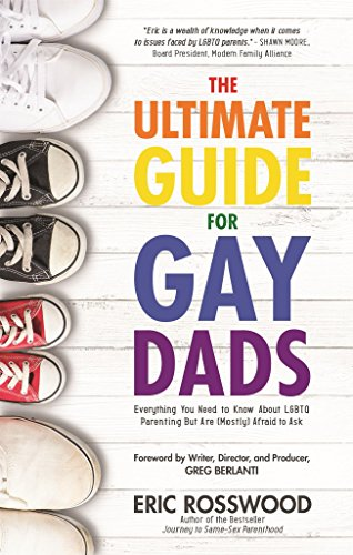 The Ultimate Guide for Gay Dads: Everything You Need to Know About...