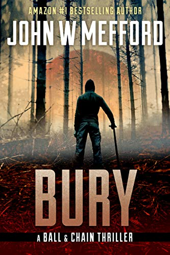 BURY (The Ball & Chain Thrillers Book 3)