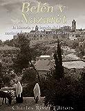Belén y Nazaret: la historia y el legado del lugar de nacimiento y la ciudad natal de Jesucristo (Spanish Edition)
