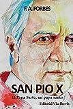 San Pio X. El Papa Sarto, Un Papa Santo...