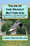 Tales of the Peanut Butter Kid: Stories of a Colorado Farm Boy in the 1950's and 1960's (Adventures of the Peanut Butter Kid)